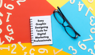 Easy Graphic Designing Tools for Digital Marketing Professionals